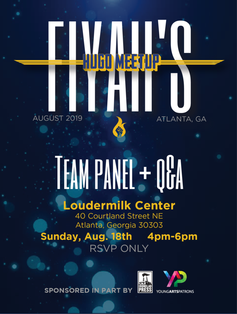FIYAH's Hugo Meetup Fam event: Team Panel + Q&A at the Loudermilk Center in Atlanta August 18th.